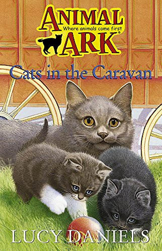 Animal Ark: Cats In The Caravan By Lucy Daniels