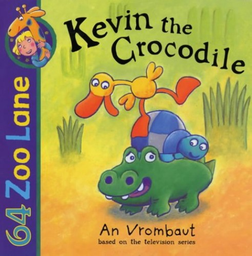 Kevin The Crocodile (64 Zoo Lane) By An Vrombaut