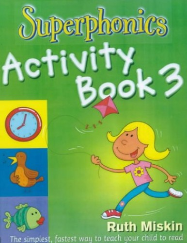 Superphonics: Superphonics Activity Book 3 By Ruth Miskin