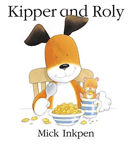 Kipper: Kipper and Roly By Mick Inkpen