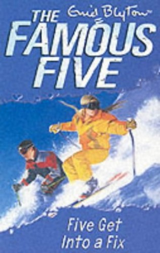 Famous Five: Five Get Into A Fix By Enid Blyton