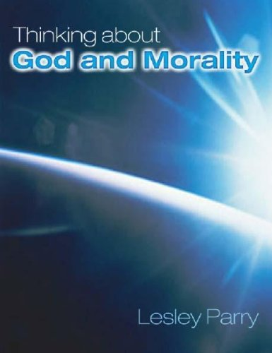 Thinking About God and Morality By Lesley Parry