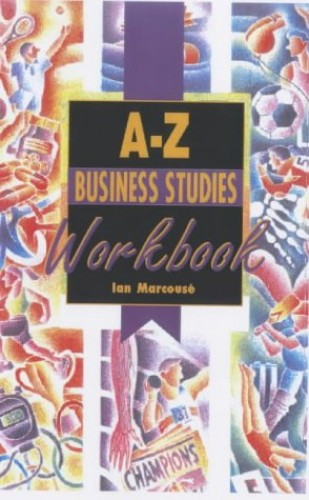 A-Z Business Studies By Ian Marcouse