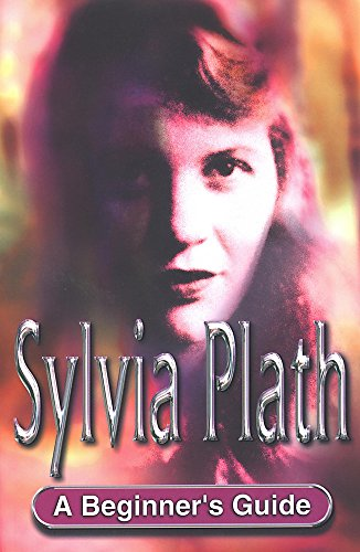 Sylvia Plath: A Beginner's Guide By Gina Wisker