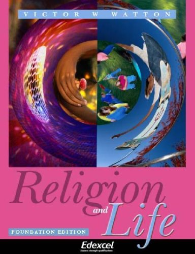 Religion & Life: foundation edition: Foundation Resource Edition (Edexcel GCSE Religious Studies) by Victor W. Watton