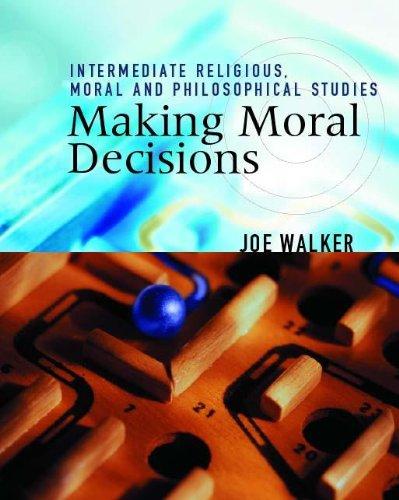 Making Moral Decisions By Joe Walker