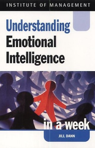 Understanding Emotional Intelligence in a week (IAW) By Jill Dann