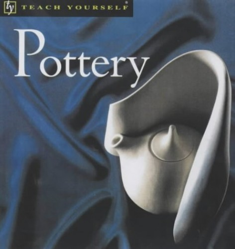Teach Yourself Pottery - By John Gale