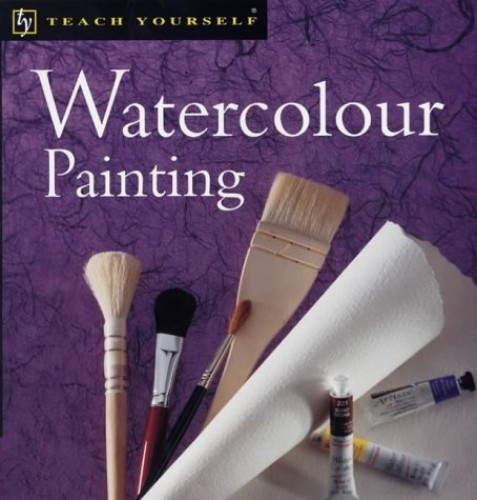 Teach Yourself Watercolour Painting By Robin Capon
