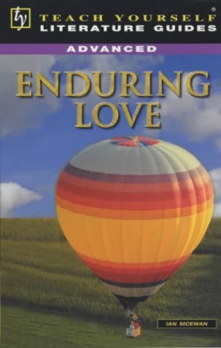 Teach Yourself Advanced Literature Guide: Enduring Love By Jane Easton