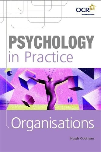 Psychology in Practice: Organisations By Hugh Coolican