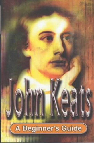 Keats A Beginner's Guide By David Edwards