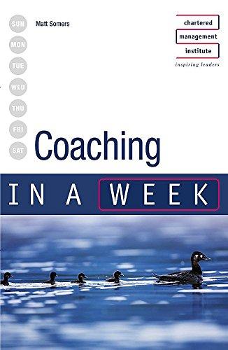 Coaching in a week By Matt Somers