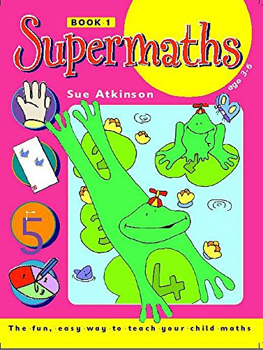 Supermaths: Supermaths 1 By Sue Atkinson