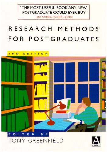 Research Methods for Postgraduates, 2Ed Edited by Tony Greenfield