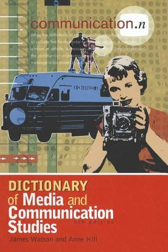 Dictionary of Media and Communication Studies By Anne Hill