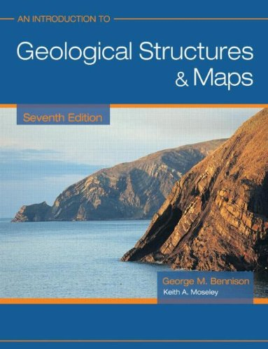 An Introduction to Geological Structures and Maps 7ed By G.M. Bennison