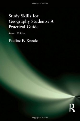 Study Skills for Geography Students: A Practical Guide 2nd Edition By Pauline E. Kneale