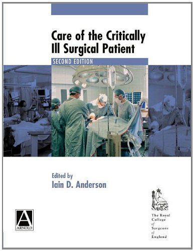 Care of the Critically Ill Surgical Patient 2Ed (Hodder Arnold Publication) By Iain D. Anderson