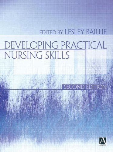 Developing Practical Nursing Skills 2nd Edition (Hodder Arnold Publication)