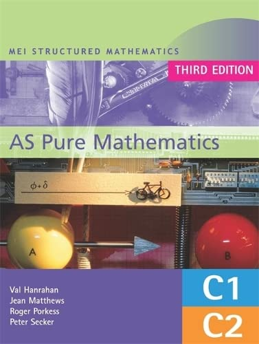 MEI AS Pure Mathematics 3rd Edition By Val Hanrahan