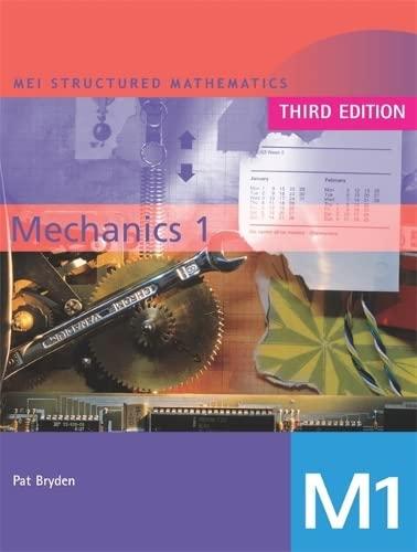 MEI Mechanics 1: Bk. 1 by Pat Bryden