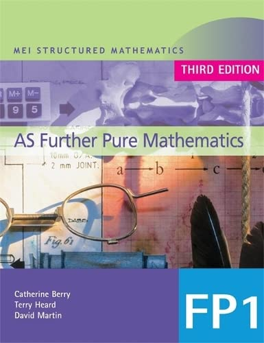 MEI AS Further Pure Mathematics 3rd Edition By Catherine Berry