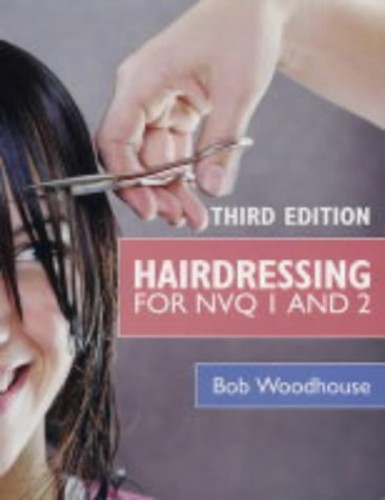 Hairdressing for NVQ 1 and 2 by Bob Woodhouse