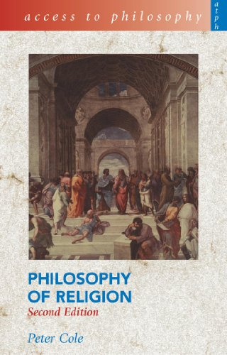 Access to Philosophy: Philosophy of Religion 2Ed By Peter Cole