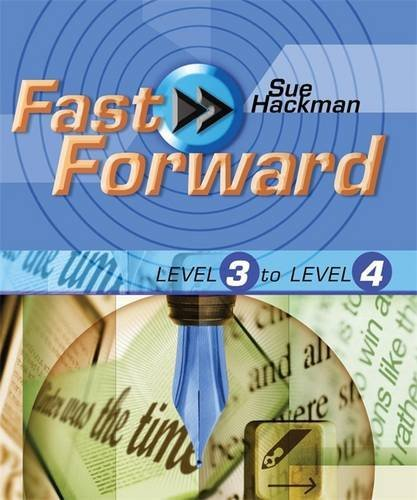 Fast Forward (Pack) - Level 3 to Level 4: Level 3-4 By Sue Hackman