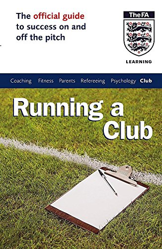 The Official FA Guide to Running a Club By Les Howie