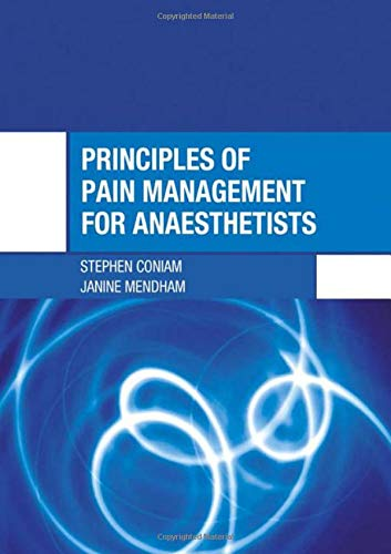 Principles of Pain Management for Anaesthetists by Janine Mendham