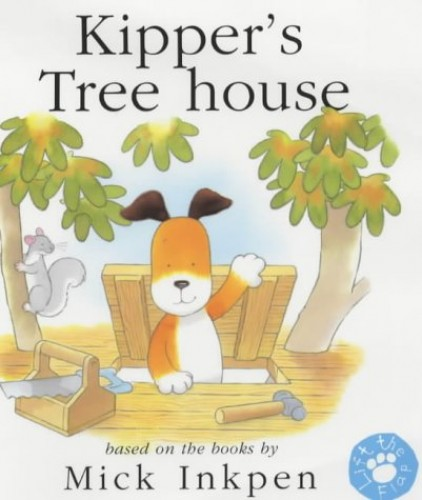 Kipper's Treehouse Lift-the-Flap Book By Mick Inkpen