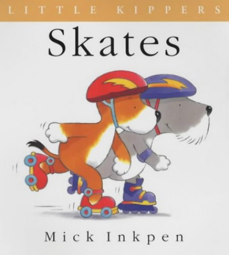 Kipper: Little Kipper Skates By Mick Inkpen