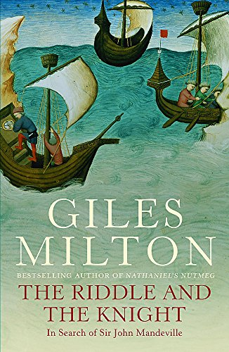 The Riddle and the Knight: in Search of Sir John Mandeville by Giles Milton