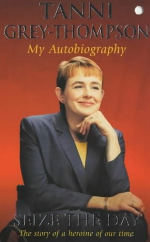 Seize the Day - My Autobiography By Tanni Grey-Thompson