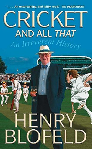 Cricket and All That By Henry Blofeld