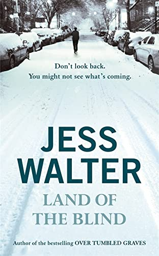 Land of the Blind By Jess Walter
