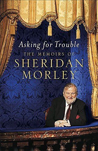 Asking for Trouble By Sheridan Morley