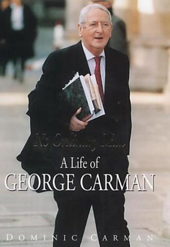 No Ordinary Man: A Life of George Carman by Dominic Carman