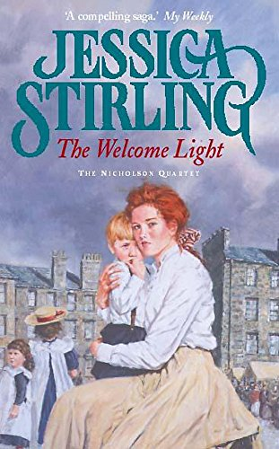 The Welcome Light: Book Four (The Nicholson Quartet) By Jessica Stirling