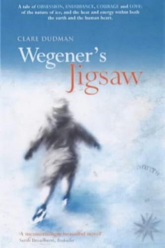 Wegener's Jigsaw By Clare Dudman