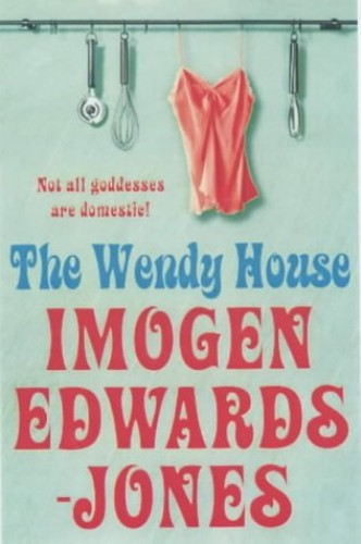The Wendy House By Imogen Edwards-Jones