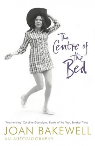The Centre of the Bed: An Autobiography By Joan Bakewell