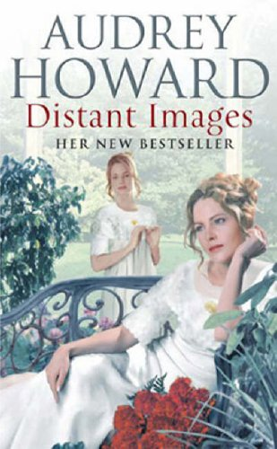 Distant Images By Audrey Howard
