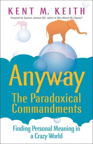 Paradoxical Commandments By Kent M. Keith