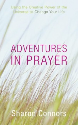 Adventures in Prayer By Sharon Connors