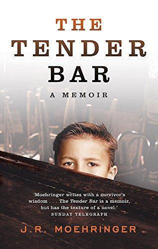 The Tender Bar von J R Moehringer