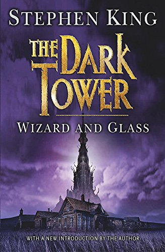The Dark Tower: v. 4: Wizard and Glass by Stephen King