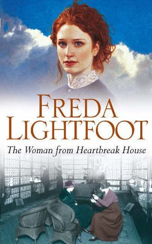 The Woman from Heartbreak House (Sequel to the Girl from Poor House Lane) By Freda Lightfoot